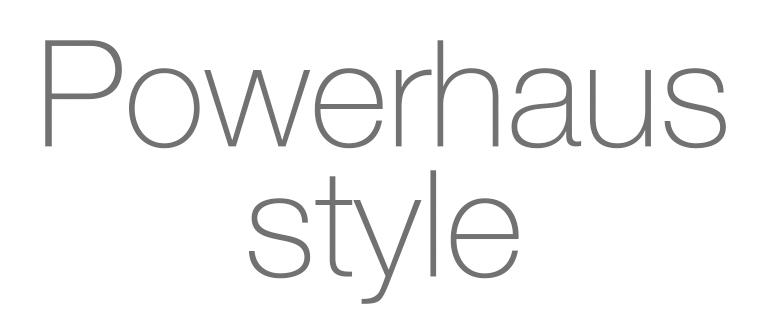 Powerhaus style